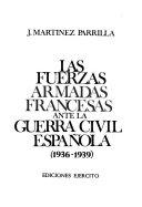 Las fuerzas armadas francesas ante la Guerra Civil Española (1936-1939)