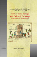Multicultural Europe and cultural exchange in the Middle Ages and Renaissance