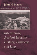 Interpreting Ancient Israelite History  Prophecy  and Law
