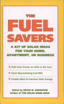 The Fuel Savers: A Kit of Solar Ideas for Your Home