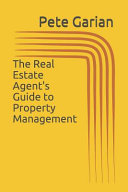 The Real Estate Agent s Guide to Property Management