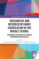 Integrative and Interdisciplinary Curriculum in the Middle School