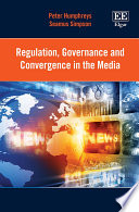 Regulation, Governance and Convergence in the Media