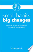 Small Habits  Big Changes