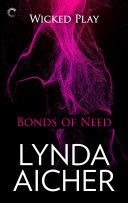 Bonds of Need: Book Two of Wicked Play