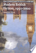 The Cambridge Introduction to Modern British Fiction, 1950-2000