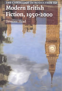 The Cambridge Introduction to Modern British Fiction  1950 2000
