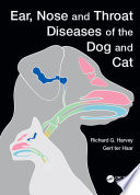 Ear  Nose and Throat Diseases of the Dog and Cat