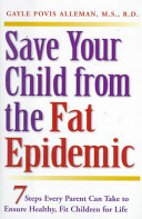 Save Your Child from the Fat Epidemic
