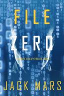 File Zero (An Agent Zero Spy Thriller—Book #5) Book