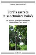 Pdf Forêts sacrées et sanctuaires boisés. Des créations culturelles et biologiques (Burkina Faso, Togo, Bénin) Telecharger