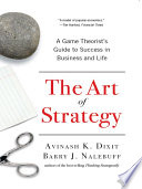 The Art Of Strategy A Game Theorist S Guide To Success In Business And Life