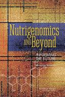 Nutrigenomics and Beyond: