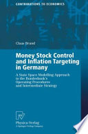 Money Stock Control and Inflation Targeting in Germany