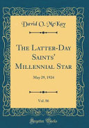 The Latter Day Saints  Millennial Star  Vol  86