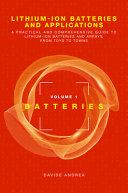Lithium Ion Batteries and Applications  A Practical and Comprehensive Guide to Lithium Ion Batteries and Arrays  from Toys to Towns  Volume 1  Batteri
