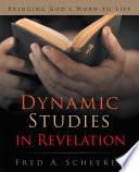 Dynamic Studies In Revelation