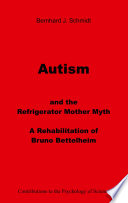 Autism and the Refrigerator Mother Myth