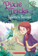 Sprite's Secret: A Branches Book (Pixie Tricks #1)