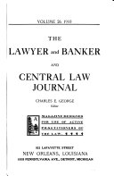 The Lawyer and Banker and Central Law Journal