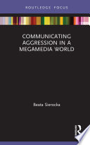 Communicating Aggression in a Megamedia World