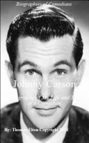 Johnny Carson  A Biography of My Life and Time as a Comedian