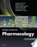 """Rang & Dale's Pharmacology E-Book"" by Professor of Clinical Pharmacology Guy's King's and St Thomas's Medical Schools James M Ritter, Rod J. Flower, Graeme Henderson, Yoon Kong Loke, David MacEwan, Humphrey P. Rang"