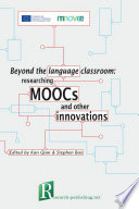 Beyond the language classroom: researching MOOCs and other innovations