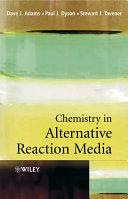 Chemistry In Alternative Reaction Media
