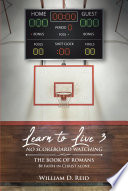 Learn To Live 3 No Scoreboard Watching The Book Of Romans By Faith In Christ Alone