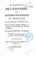 L'esprit de l'histoire ou lettres politiques et morales d'un père à son fils sur la manière d'étudier l'histoire en général et particulièrement l'histoire de France