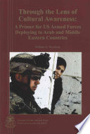 Through the Lens of Cultural Awareness: A Primer for US Armed Forces Deploying to Arab and Middle Eastern Countries, 2006