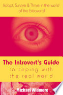 The Introvert s Guide To Coping With The Real World   Adapt  Survive   Thrive In The World Of The Extroverts