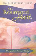 Pdf My Resurrected Heart: