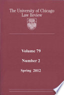 University Of Chicago Law Review Volume 79 Number 2 Spring 2012