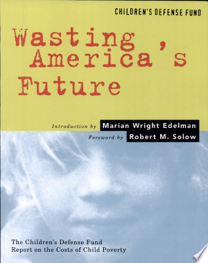 Download Wasting America's Future Free Books - Reading Best Books For Free 2018