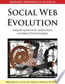Social Web Evolution: Integrating Semantic Applications and Web 2.0 Technologies  : Integrating Semantic Applications and Web 2.0 Technologies