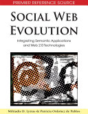 Social Web Evolution  Integrating Semantic Applications and Web 2 0 Technologies