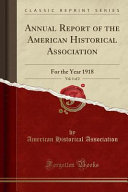Annual Report Of The American Historical Association Vol 1 Of 2