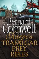 Pdf Sharpe 3-Book Collection 3: Sharpe's Trafalgar, Sharpe's Prey, Sharpe's Rifles Telecharger