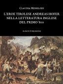 L'eroe tirolese Andreas Hofer nella letteratura inglese del primo '800 - Claudia Messelodi [Pdf/ePub] eBook