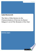 The Role of Miss Kenton in the Characterisation of Stevens  in Kazuo Ishiguro s novel The Remains of the Day