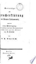 Beiträge zur Spracherklärung des Neuen Testaments, zugleich eine Würdigung der Recension meines Commentars zum Briefe an die Römer von D. Fritzsche, von D.A. Tholuck