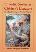 Chivalric Stories as Children's Literature