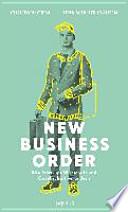 New business order  : wie Start-ups Wirtschaft und Gesellschaft verändern