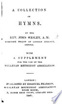 A collection of Hymns     With a supplement  for the use of the Wesleyan Methodist Association