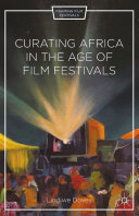 Pdf Curating Africa in the Age of Film Festivals Telecharger