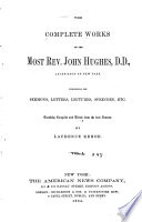 Complete Works Of The Most Rev John Hughes