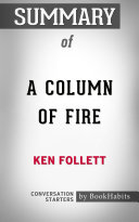 Summary of A Column of Fire by Ken Follett   Conversation Starters