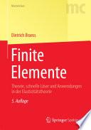 Finite Elemente  : Theorie, schnelle Löser und Anwendungen in der Elastizitätstheorie